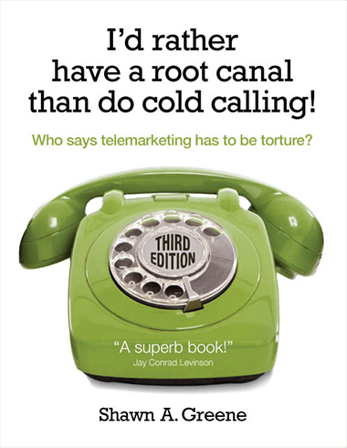 I'd Rather Have a Root Canal Than Do Cold Calling!